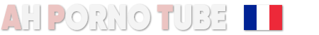 Porno Tube Vidéo, Film Porno Amateur, Film XXX Amateur
